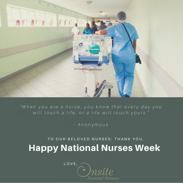 Happy National Nurses Week from Onsite Neonatal Partners